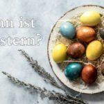 Wann ist Ostern, Lifestyle Magazin, Generation 35+