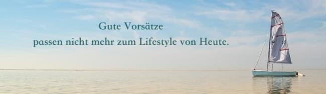 Gute Vorsätze passen nicht mehr zum Lifestyle von Heute.