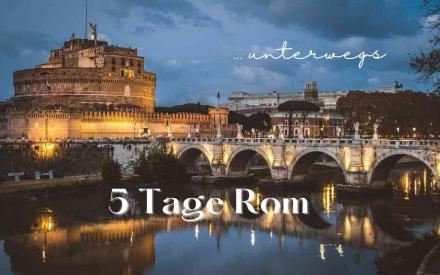 5 Tage Rom, reisen aktuell, Rom Empfehlungen