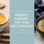 Herbstsuppen, gettoknowmykitchen, lifestyle magazin