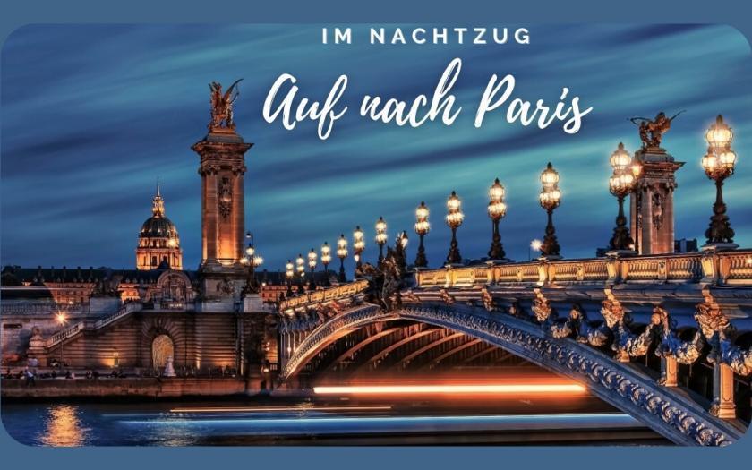 Nachtzug nach Paris, trainline Ticket kaufen, reisen aktuell, Green lifestyle magazin